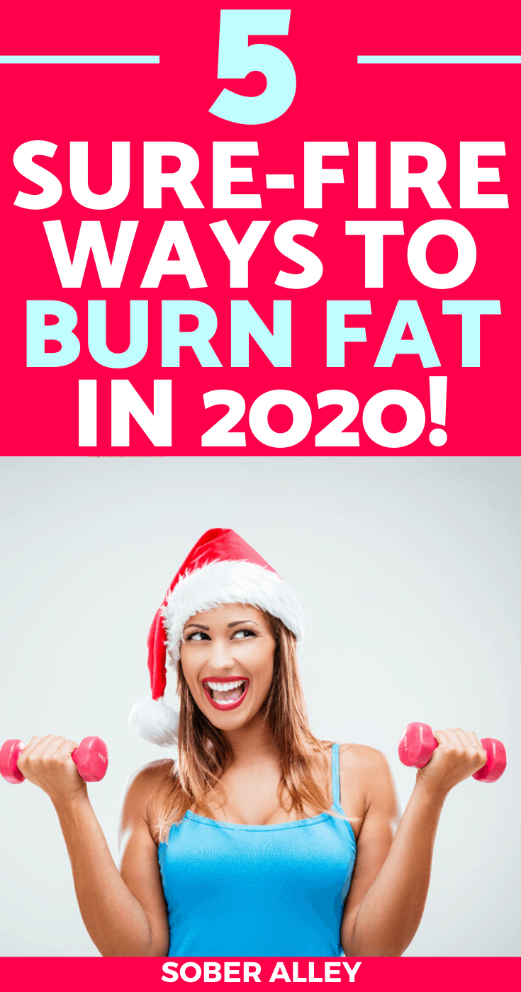 5 Sure-Fire Ways To Burn Fat Fast In 2020