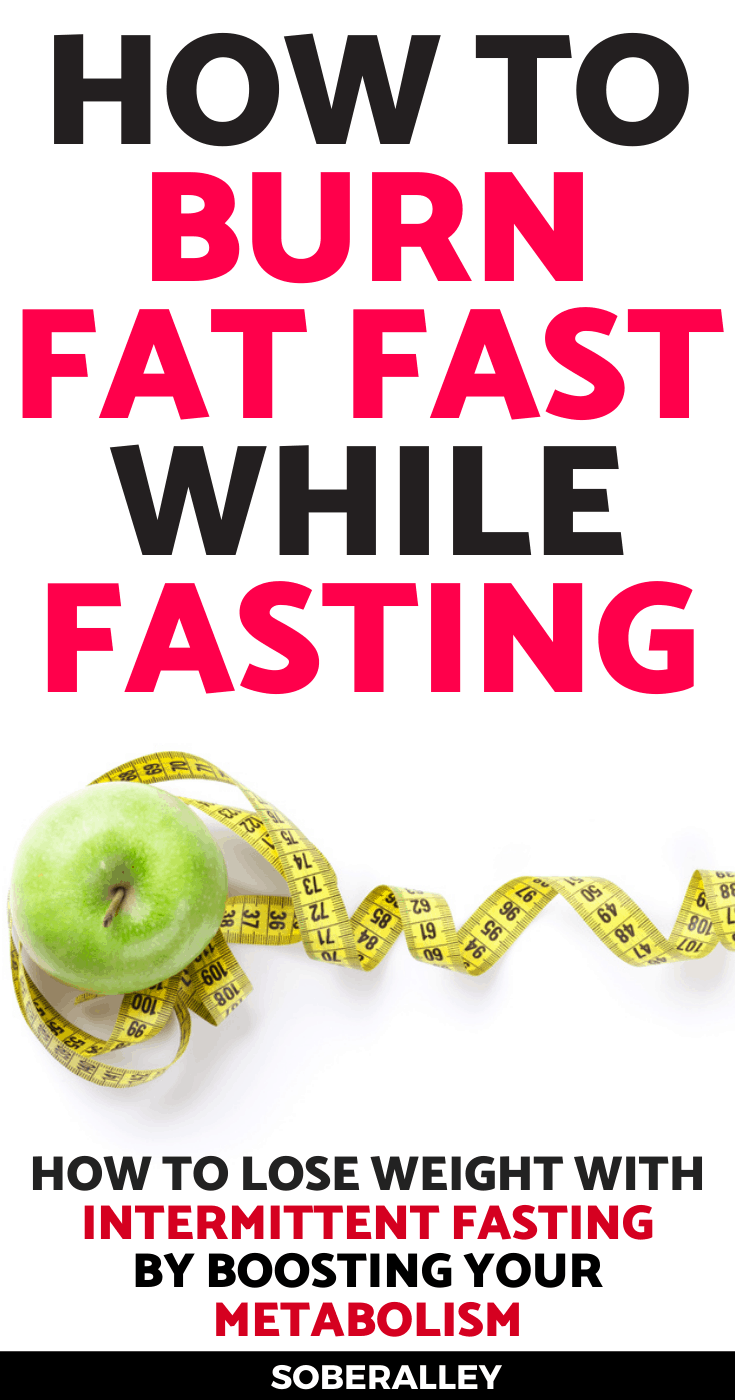How To Burn Fat Fast While Intermittent Fasting For Weight Loss (Boost Your Metabolism)