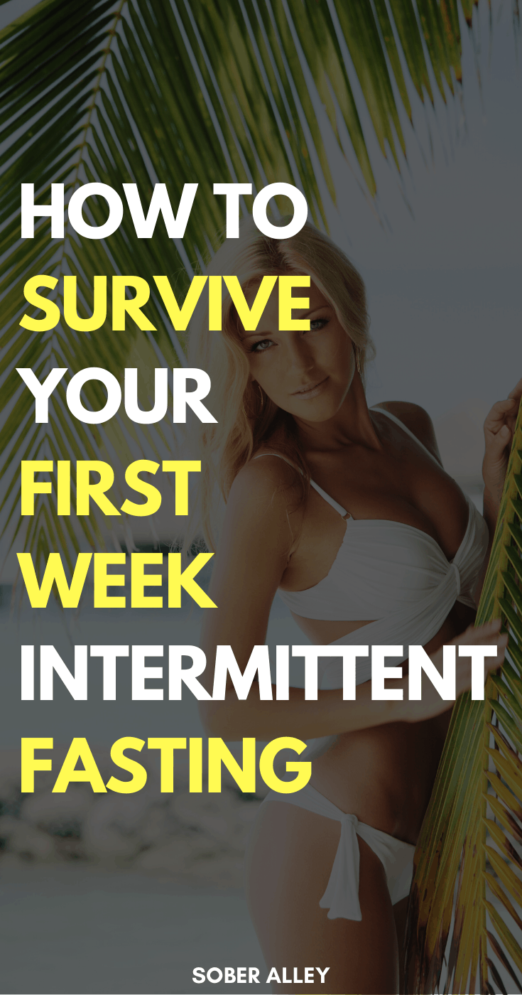 How To Survive Your First Week Intermittent Fasting For Weight Loss