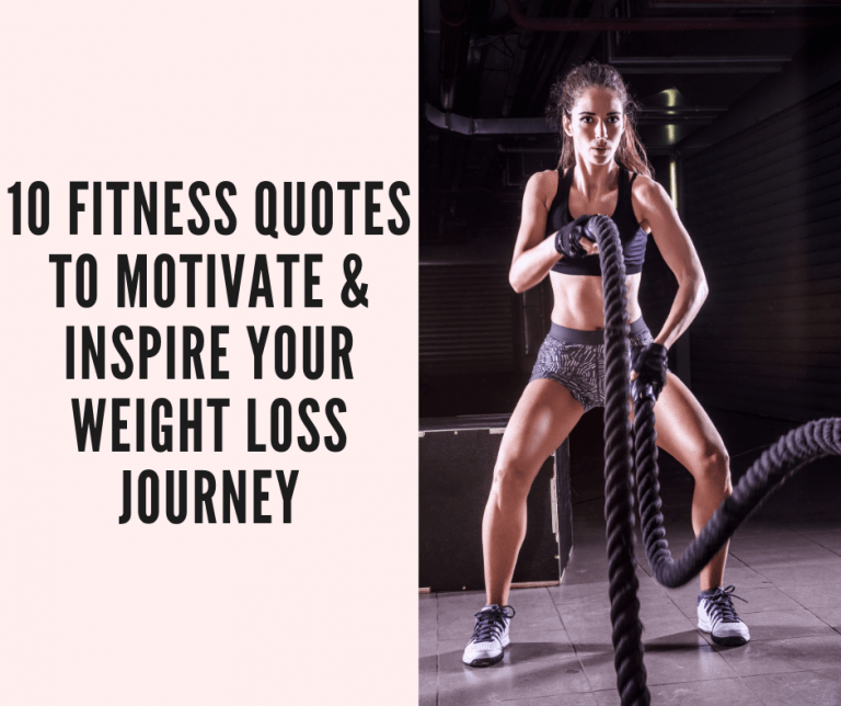 10 Fitness Quotes To Motivate Inspire Your Weight Loss Journey