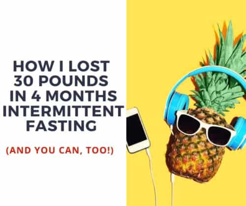 how i lost 30 pounds in 3 months intermittent fasting