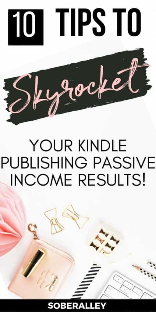 Self publishing kindle books online is a great side hustle to help you quit your job, work from home, and earn passive income online. Here are 10 kindle publishing tips & tricks to get you started on the right foot!