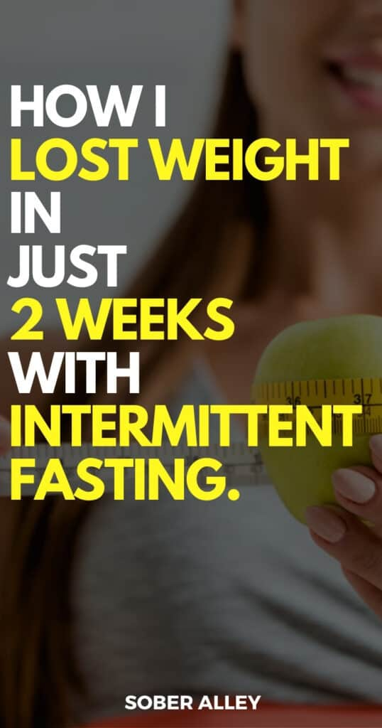 How I Lost Weight In Just 2 Weeks Intermittent Fasting (And You Can Too!)