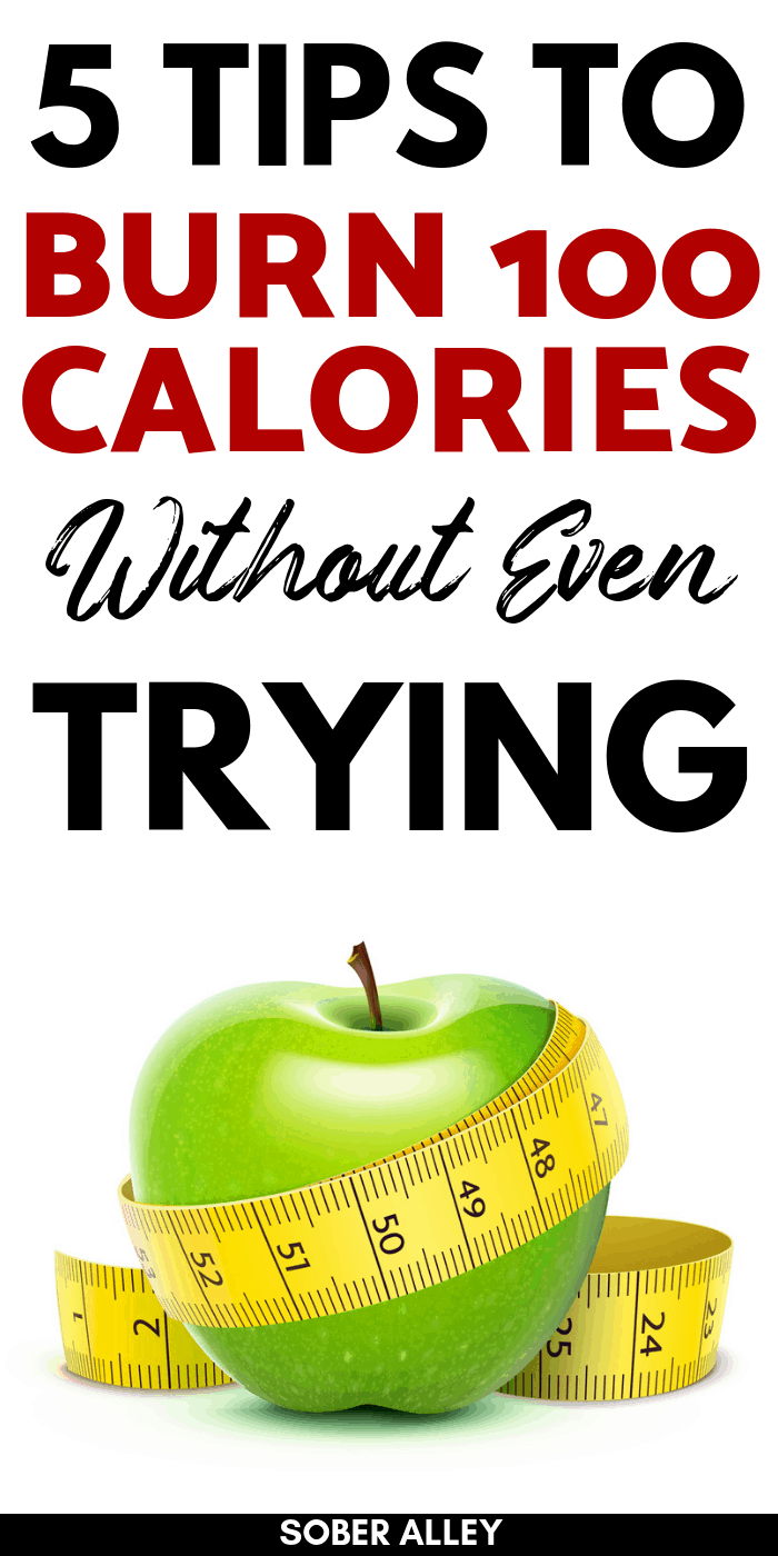 How To Burn 100 Calories A Day Without Even Trying