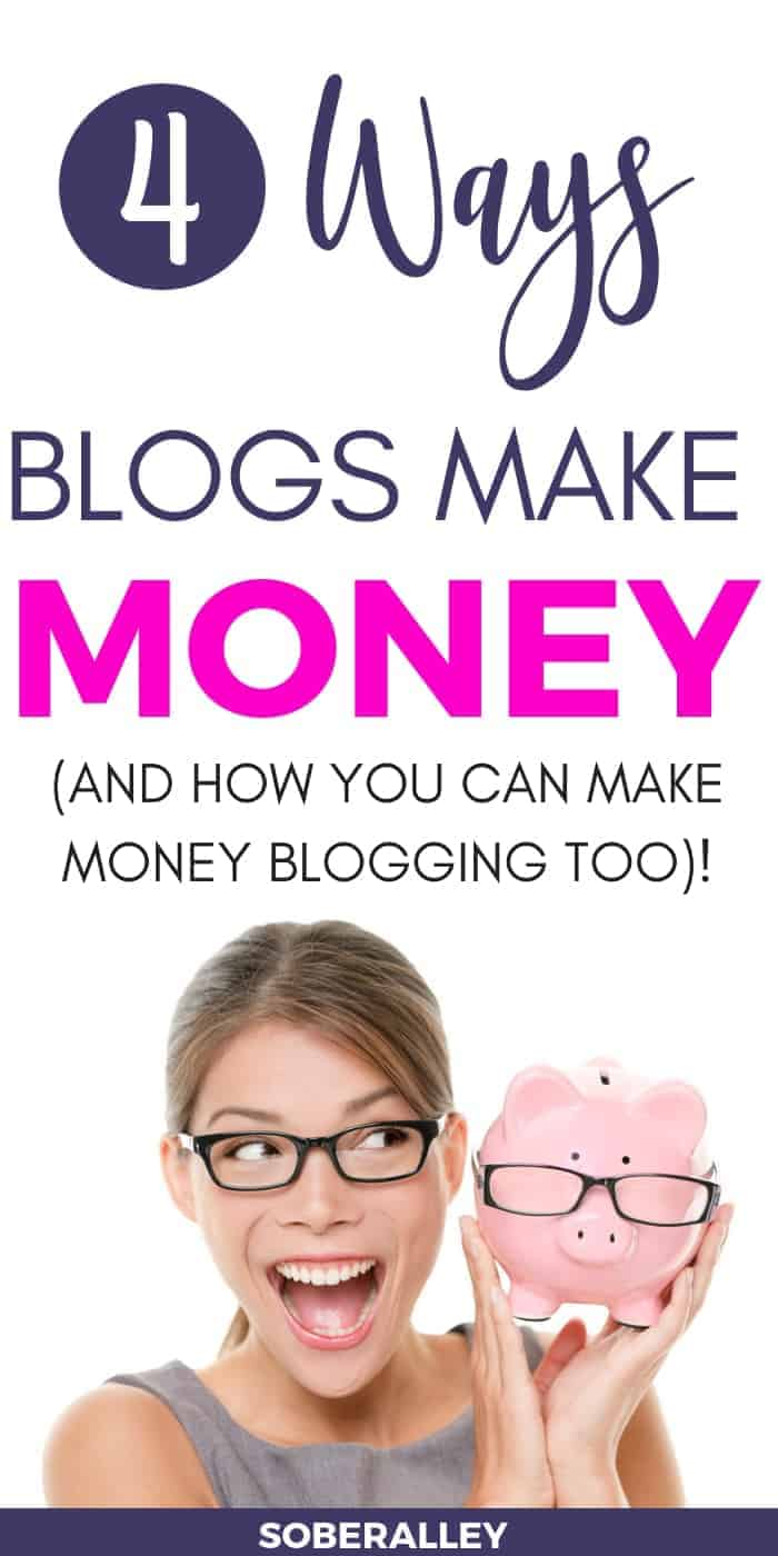 Make money blogging! Discover the 4 ways blogs make money, and discover how you can earn money from home by learning to start a blog!