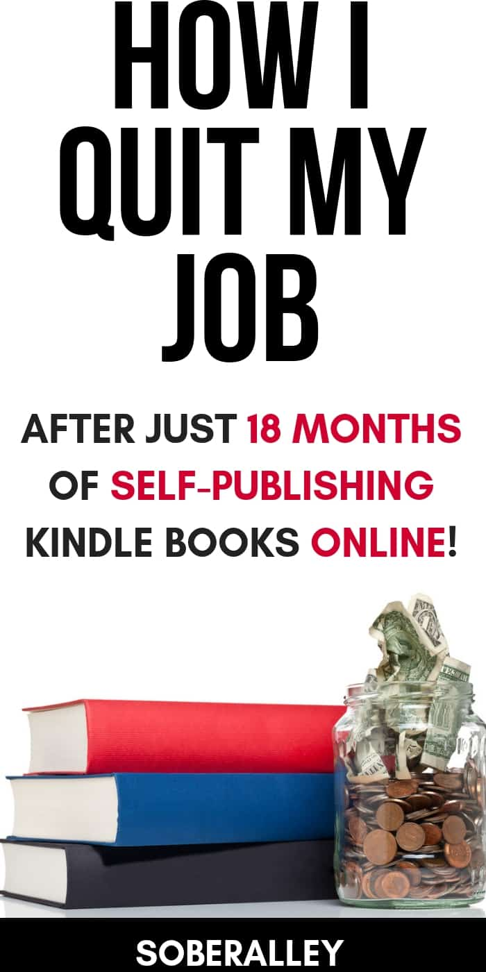 Need money now? Want to quit your job? Here's my story how I quit my job after just 18 months of self publishing books on amazon kindle! It's one of the BEST real ways to make money from home and a great passive income stream.