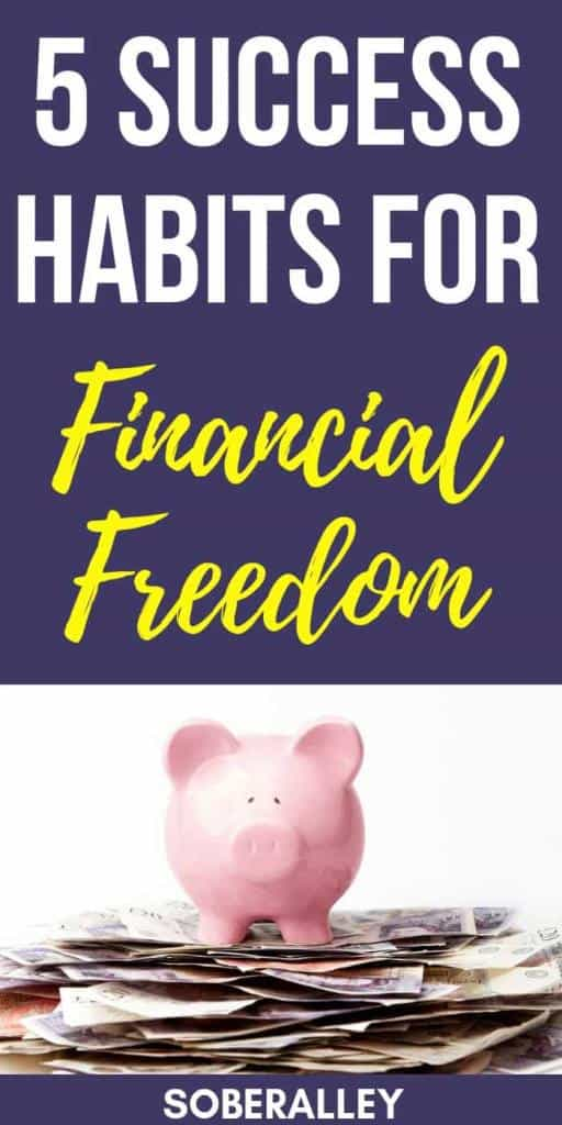 Success habits are key to financial freedom! If you want to make money, be wealthy, get rich and create your best life, you have to establish better habits. Here are 5 success habits that led me to financial freedom!